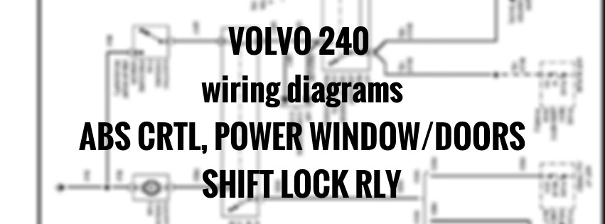 volvo 240 - wiring diagrams - abs ctrl  power window  doors  shift lock rly