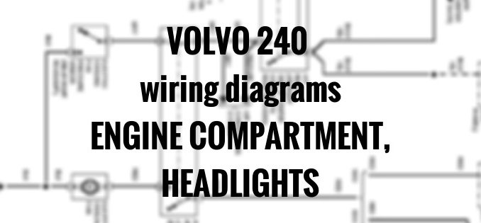 Volvo 240 - wiring diagrams - engine compartment, headlights ... on volvo headlight switch, volvo headlight assembly diagram, volvo s40 parts diagram, volvo alternator wiring diagram,