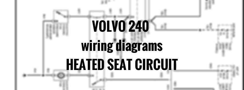 volvo 240  1991 - 1993  - wiring diagrams - heated seats circuit