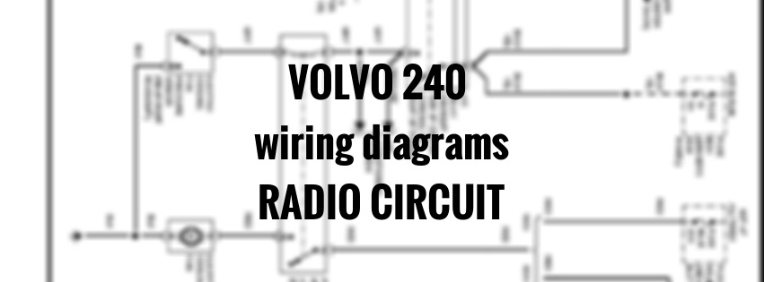 volvo 240  1991  wiring diagrams radio circuit