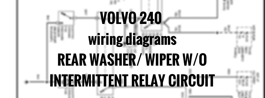 volvo 240  1991 - 1993  - wiring diagrams  wiper w  o intermittent relay circuit