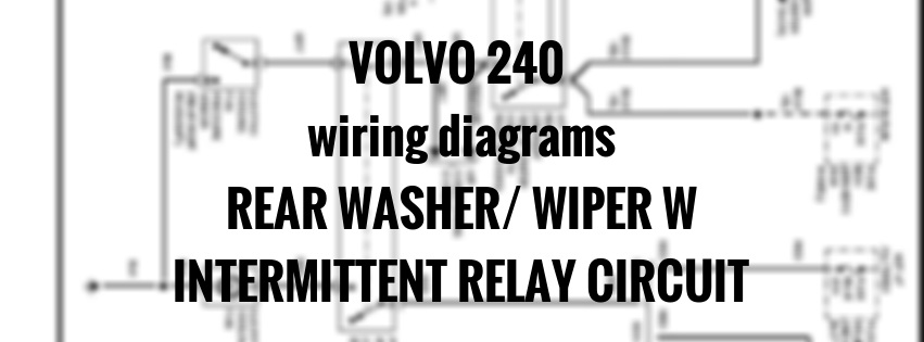 volvo 240  1991 - 1993  - wiring diagrams  wiper w   intermittent relay circuit