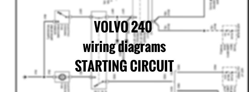 volvo 240  1991  - wiring diagrams - starting circuit