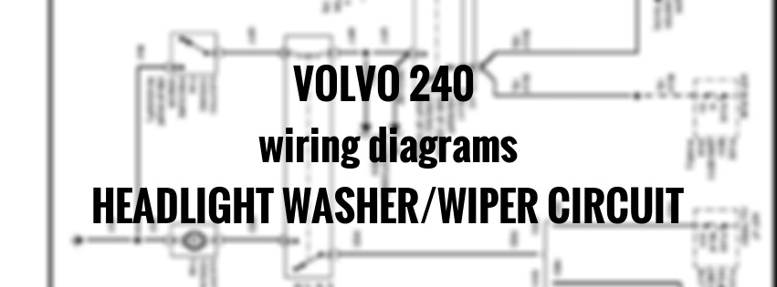 volvo 240  1991 - 1993  - wiring diagrams - headlight washer  wiper circuit